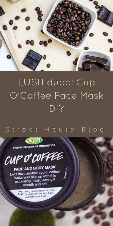 LUSH Cup O'Coffee Face Mask Dupe DIY I'm sure you've heard about the amazing LUSH coffee face mask! If you haven't make sure you visit your local LUSH store and check it out! It is one of the best sellers and most of all, It smells AMAZING! I love the Cup O'coffee face mask. The ...