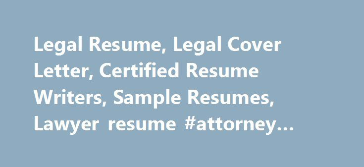 Legal Resume, Legal Cover Letter, Certified Resume Writers, Sample - attorney cover letter