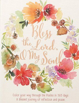 Bless The Lord, O My Soul 365 Devotional | Free Delivery when you spend £10 @ Eden.co.uk