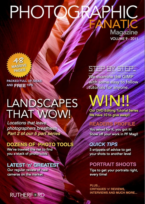 Issue 9 FREE Online Photographic Fanatic Magazine - discover the latest photography apps and equipment, and pro photography secret tips and tricks they use to take better photos. Features Landscape Photography