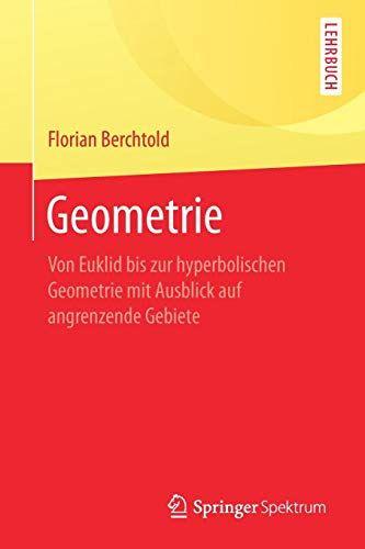Geometrie Von Euklid Bis Zur Hyperbolischen Geometrie Mit Ausblick Auf Angrenzende Gebiete Bis Zur Euklid Geometrie Geometrie Lehrbuch Buch Bestseller