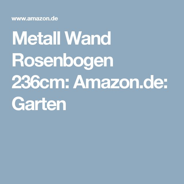 Metall Wand Rosenbogen 236cm: Amazon.de: Garten
