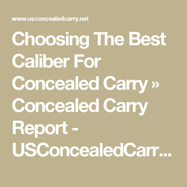 Choosing The Best Caliber For Concealed Carry » Concealed Carry Report - USConcealedCarry.net