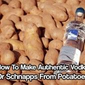 How To Make Authentic Vodka Or Schnapps From Potatoes