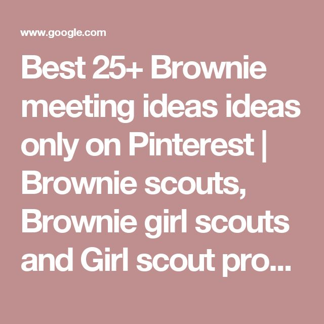 brownie girl scout meeting ideas Girl scout brownie meeting two have girls refer to what they learned about each other in meeting #1 as ideas for their song read a brownie tale if snacks are.