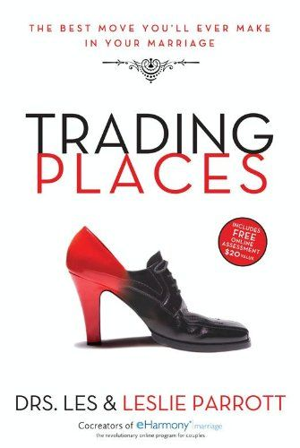 Trading Places: The Best Move You'll Ever Make in Your Marriage by [Parrott, Les, Leslie Parrott]
