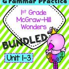 1st Grammar Practice McGraw-Hill Wonders Units 1-3 4 Practice Pages and 1 Test for each week Pages are numbered and labeled with unit and week # ...
