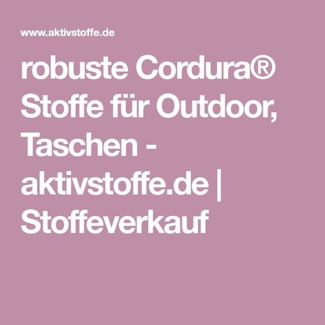 robuste Cordura® Stoffe für Outdoor, Taschen - aktivstoffe.de | Stoffeverkauf