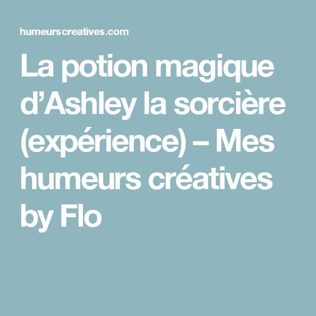 La potion magique d'Ashley la sorcière (expérience) – Mes humeurs créatives by Flo