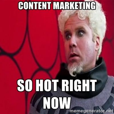 Indeed it is Mr Mugatu. See what makes content marketing so hot here: http://threeladdersmarketing.com/learning-center/content-marketing-best-practices