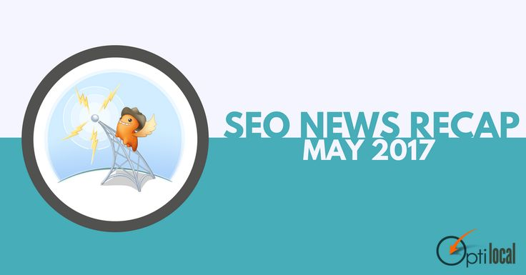 Check out our May #SEO news recap of the top SEO and #localmarketing news and updates: https://optilocal.org/seo-news-recap-may-2017/ #SEOnews #LocalSEO