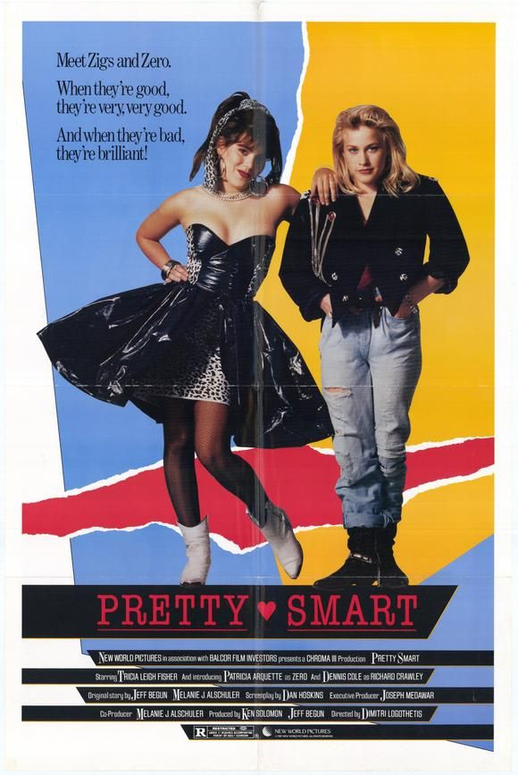 Pretty Smart (1987)Stars: Tricia Leigh Fisher, Lisa Lörient, Dennis Cole, Patricia Arquette, Joely Fisher 	Joely Fisher ~  Director: Dimitri Logothetis