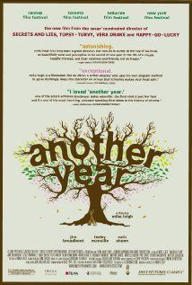Another Year (2010) - Jim Broadbent and Ruth Sheen are wonderful in this film. They're the stable couple (deeply and unconditionally in love and surrendered to the grace of that love) around whom a constellation of troubled souls revolves - excepting the emotionally healthy son and his delightfully flamboyant fiance. Such a couple is a gift to everyone whose lives are touched by them, whether they consciously know that or not. Excellent!