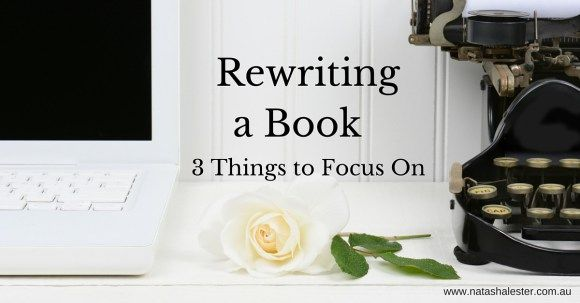 3 Things to Focus on When Rewriting a Book