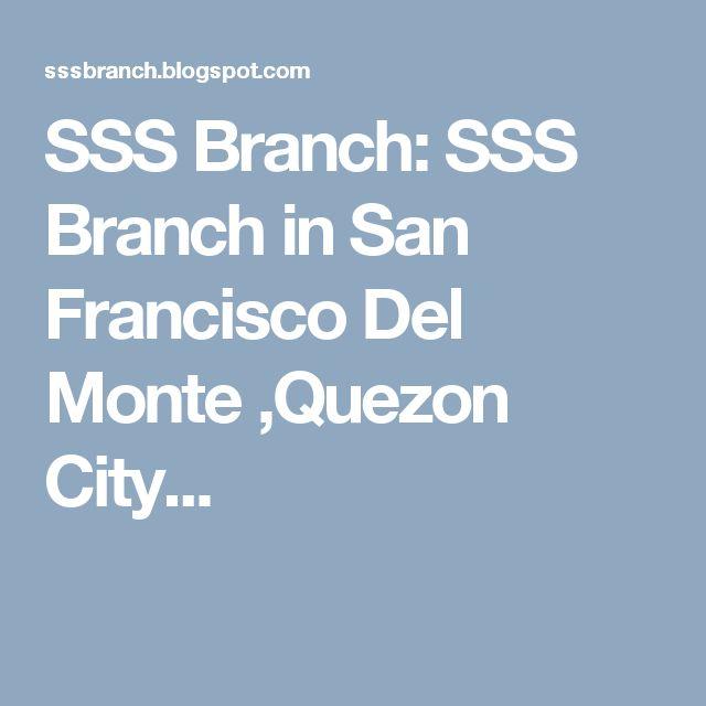 SSS Branch: SSS Branch in San Francisco Del Monte ,Quezon City...