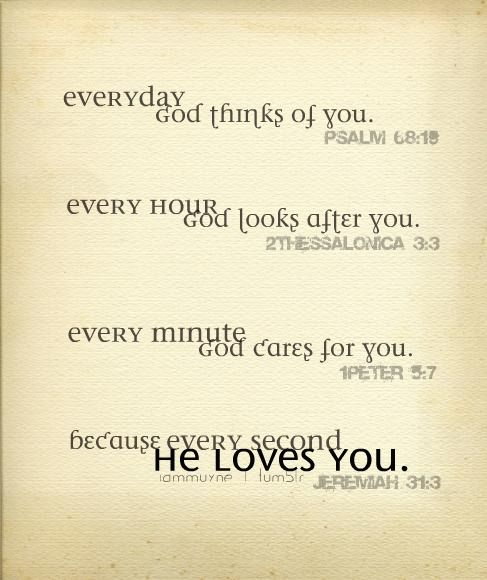 every second He loves you.
