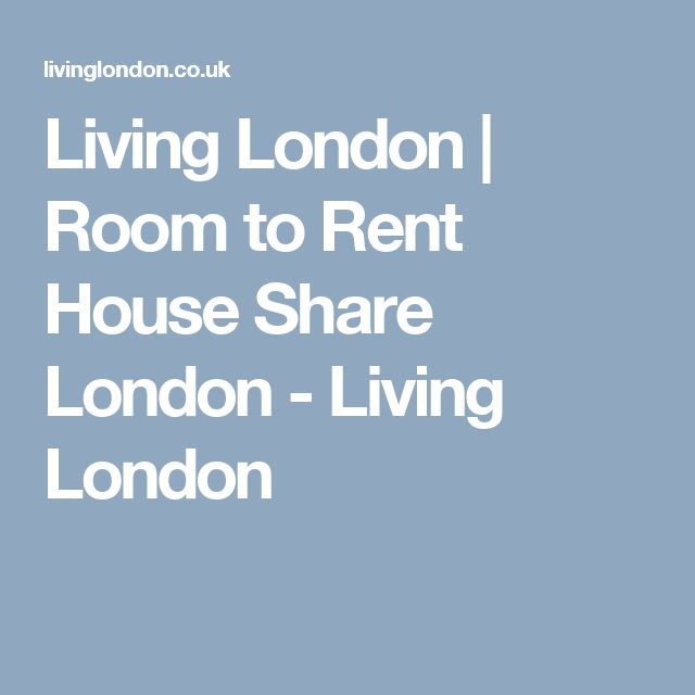 Living London | Room to Rent House Share London - Living London