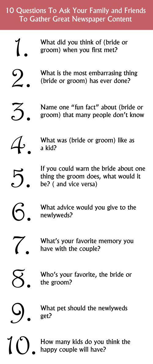 Need some ideas for content to include in your wedding newspaper? Here are 10 questions to ask your family and friends. JS Printing 866-435-7577