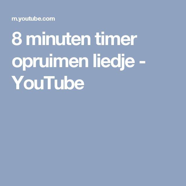8 minuten timer opruimen liedje - YouTube