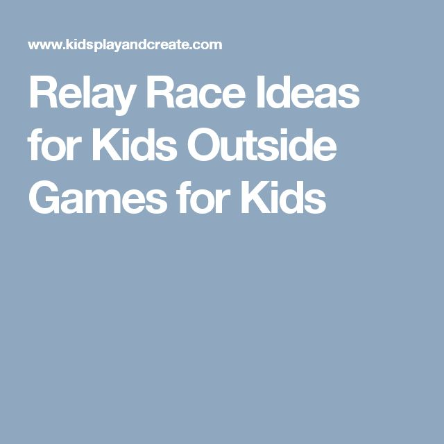 Relay Race Ideas for Kids Outside Games for Kids