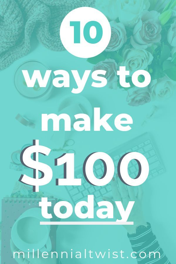 How To Make $100 Fast – Millennial Twist | Personal Finance, Food, Home