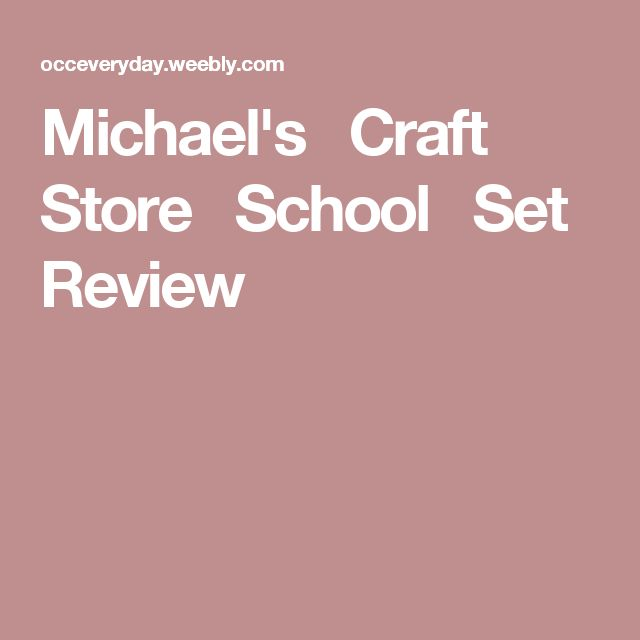 Michael's   Craft   Store   School   Set   Review