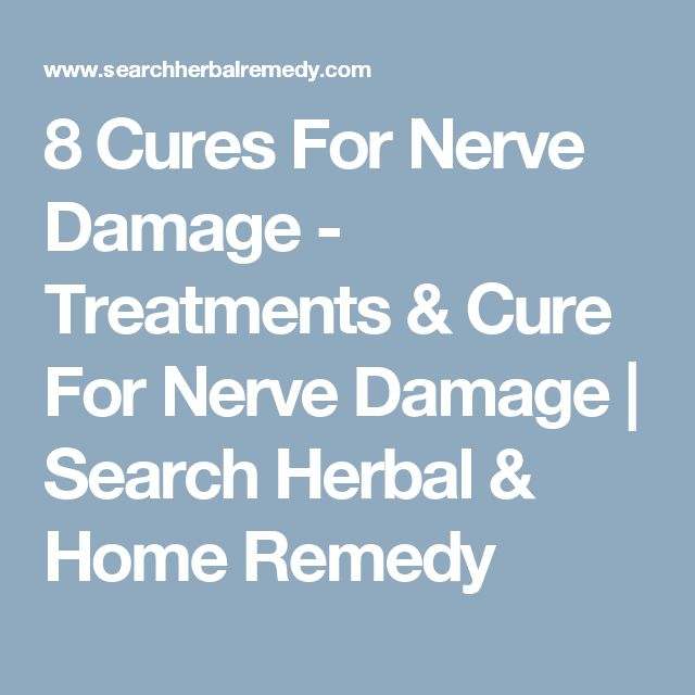 8 Cures For Nerve Damage - Treatments & Cure For Nerve Damage | Search Herbal & Home Remedy