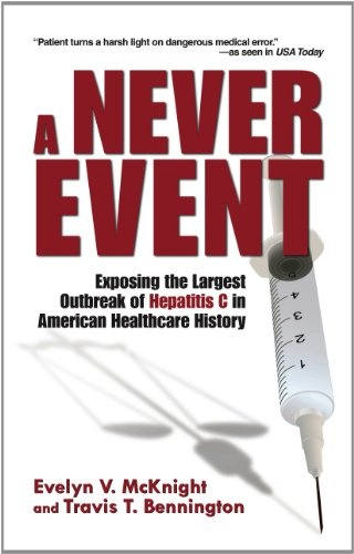 the never event exposing the largest outbreak A never event-a term used to describe a preventable medical tragedy-is a searing story of recklessness, deception and betrayal it s part mystery, part courtroom drama.