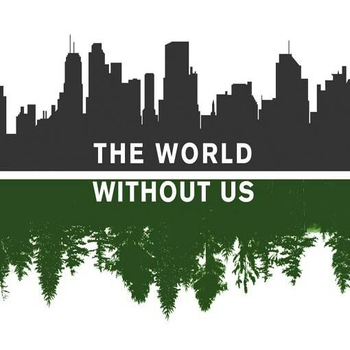 What will the world be like without us? dogwoodalliance.org