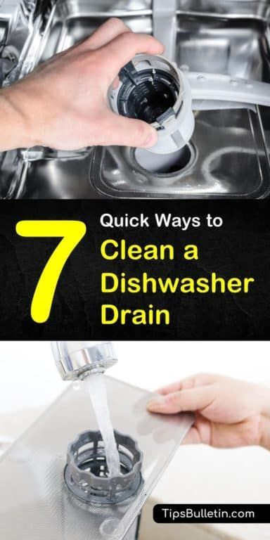 7 Quick Ways To Clean A Dishwasher Drain Clean Dishwasher Unclog Dishwasher Cleaning Your Dishwasher
