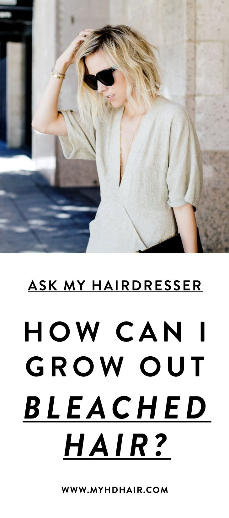 Ask My Hairdresser: How can I grow out my Bleached Hair? We mean in a tasteful, not disguising an a bad ombre, kind of way.