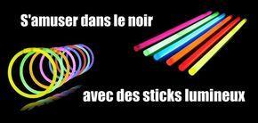 Les bâtons lumineux sont un de ces mystérieux jouets qui gardent les enfants occupés pendant des heures. Voici quelques idées de jeux et d'activités à fa...