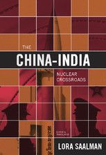 The China-India nuclear crossroads / Lora Saalman ed. & transl. -- Washington [etc.] : Carnegie Endowment for International Peace, cop. 2012.
