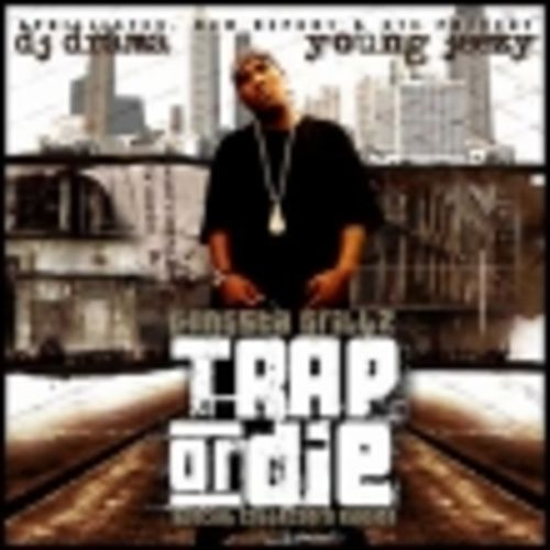 Download or stream Young Jeezy - Trap Or Die (Gangsta Grillz Edition) Hosted by DJ Drama mixtape