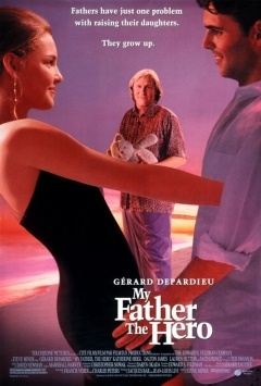 My Father The Hero: A teenage girl on vacation in the Bahamas with her divorced father tries to impress a potential boyfriend by saying that her father is actually her lover.