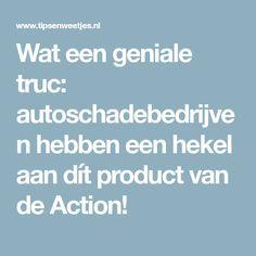 Wat een geniale truc: autoschadebedrijven hebben een hekel aan dít product van de Action!
