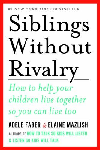 Siblings Without Rivalry: How to Help Your Children Live Together So You Can Live Too by Adele Faber http://www.amazon.com/dp/0393342212/ref=cm_sw_r_pi_dp_cSCStb1852913D7P