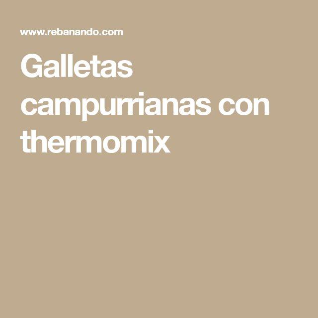 Galletas campurrianas con thermomix