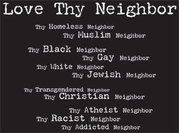 Love Thy Neighbour Quotes Funny : shalt love thy neighbor as thyself. Neighbor - 1.close by 2.a neighbor ...