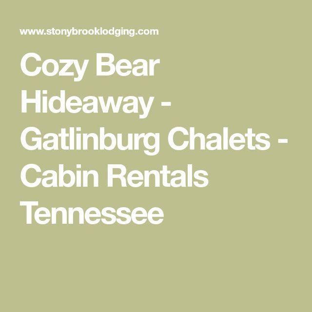 Cozy Bear Hideaway - Gatlinburg Chalets - Cabin Rentals Tennessee