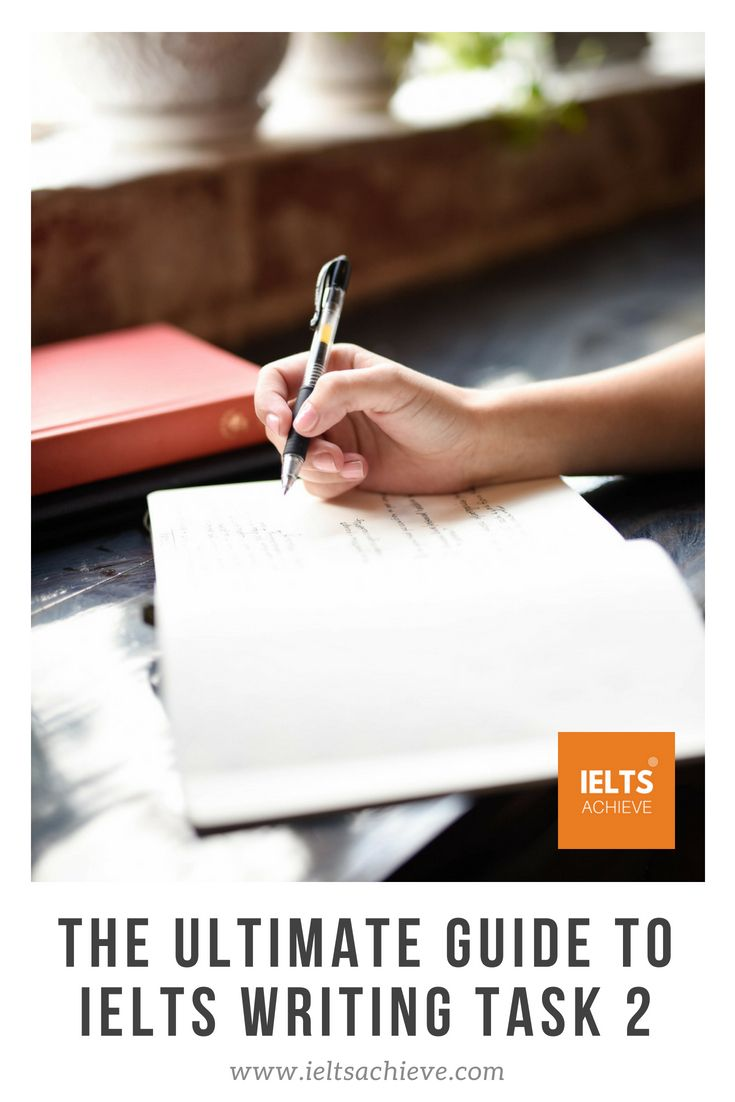 Improve your IELTS writing band score by reading this ultimate guide to IELTS  writing task 2