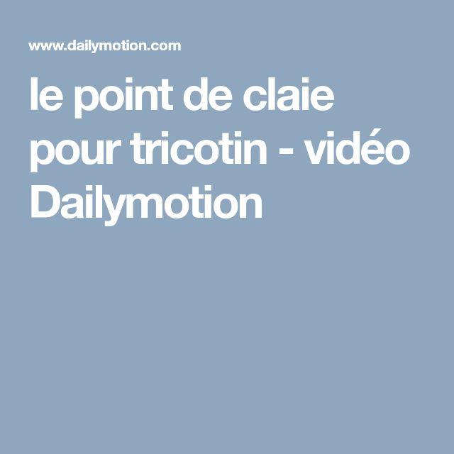 le point de claie pour tricotin - vidéo Dailymotion