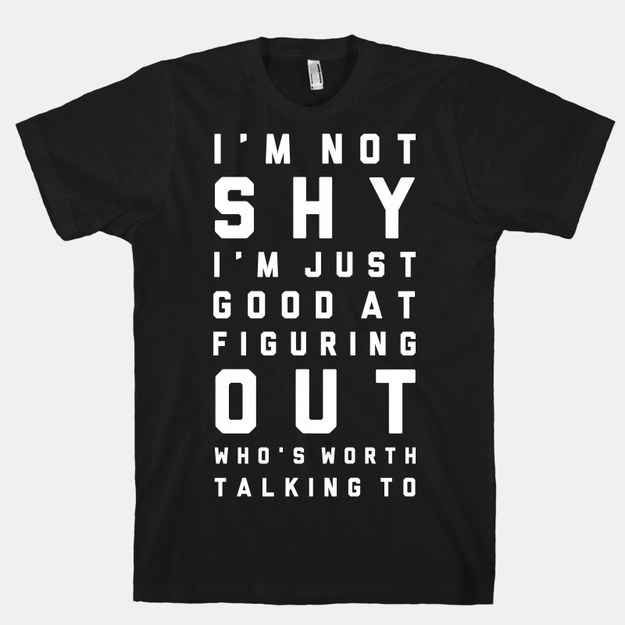 For when you need to make an important distinction: | 22 Shirts Every Introvert Should Own