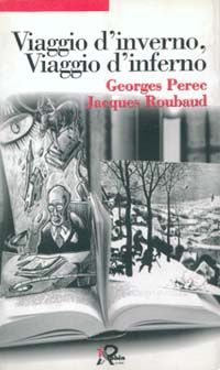 Viaggio d'inverno / Viaggio d'inferno - Georges Perec,Jacques Roubaud - 6 recensioni su Anobii