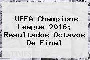 http://tecnoautos.com/wp-content/uploads/imagenes/tendencias/thumbs/uefa-champions-league-2016-resultados-octavos-de-final.jpg Cuartos De Final Champions 2016. UEFA Champions League 2016: Resultados Octavos de Final, Enlaces, Imágenes, Videos y Tweets - http://tecnoautos.com/actualidad/cuartos-de-final-champions-2016-uefa-champions-league-2016-resultados-octavos-de-final/