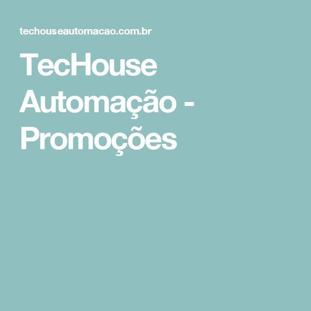 TecHouse Automação - Promoções