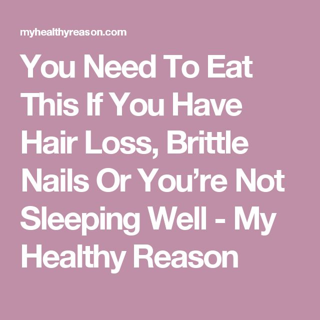 You Need To Eat This If You Have Hair Loss, Brittle Nails Or You're Not Sleeping Well - My Healthy Reason
