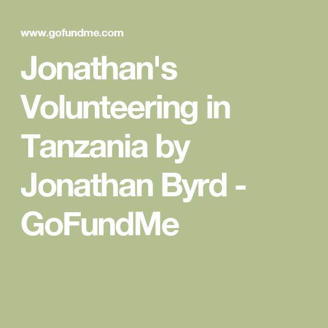 Jonathan's Volunteering in Tanzania by Jonathan Byrd - GoFundMe