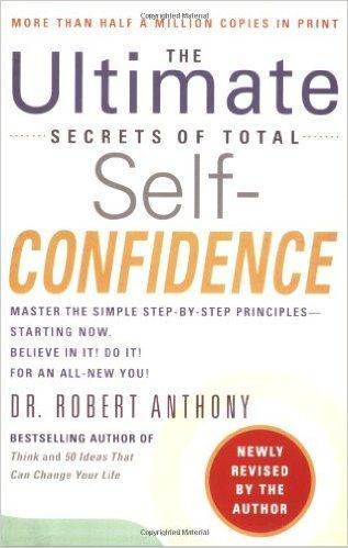 The Ultimate Secrets of Total Self-Confidence book