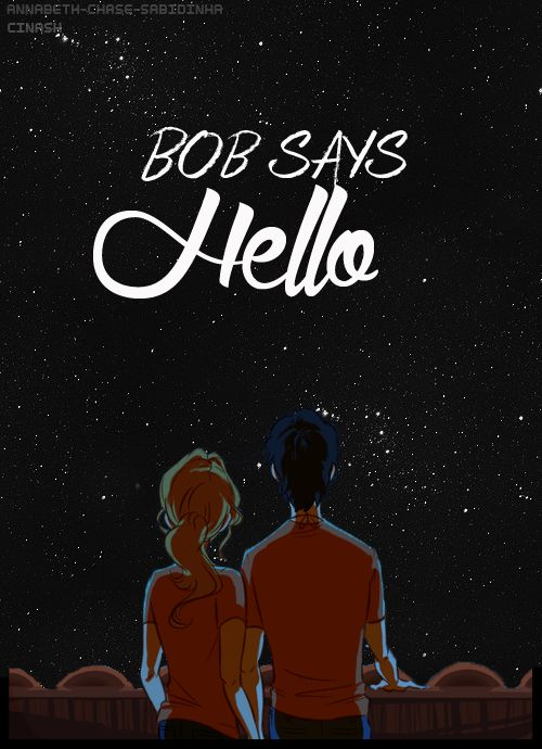"""annabeth-chase-sabidinha:  As they sailed farther from the coast, the sky darkened and more stars came out. Percy studied the constellations—-the ones Annabeth had taught him so many years ago.  """"Bob says hello,"""" he told the stars."""